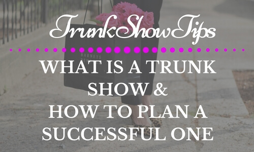 Trunk Show Tips | What is a Trunk Show and How to Plan a Successful One